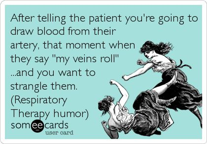 Not really, but this IS funny! Respiratory Therapist ABG humor.  #rt #rcp #respiratory