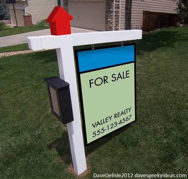 Monopoly Real Estate Sign 2012 Dave Delisle Red House Monopoly Board Game Mortgage davesgeekyideas.com
