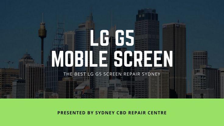 The Best #LGG5 #Screen #Repair #Sydney