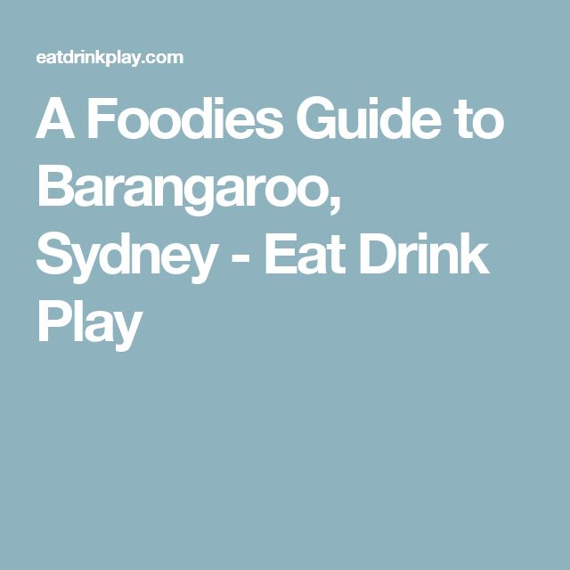 A Foodies Guide to Barangaroo, Sydney - Eat Drink Play