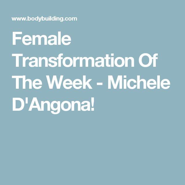 Female Transformation Of The Week - Michele D'Angona!