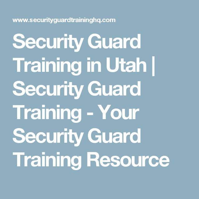 Security Guard Training in Utah | Security Guard Training - Your Security Guard Training Resource