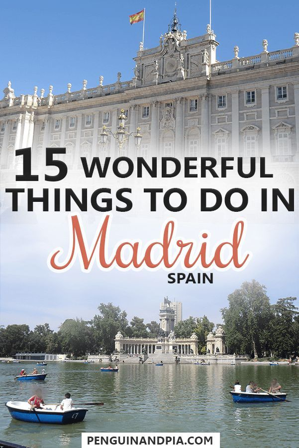 15 Wonderful Things To Do In Madrid Spain Penguin And Pia Madrid Travel Spain Travel Madrid