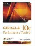 Oracle 10g Performance Tuning: Rajiv A. Parida