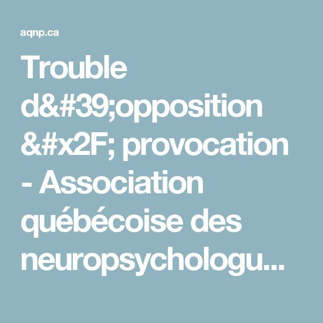 Trouble d'opposition / provocation - Association québécoise des neuropsychologues    Association québécoise des neuropsychologues