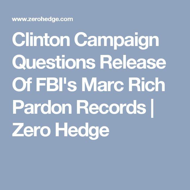 Clinton Campaign Questions Release Of FBI's Marc Rich Pardon Records | Zero Hedge