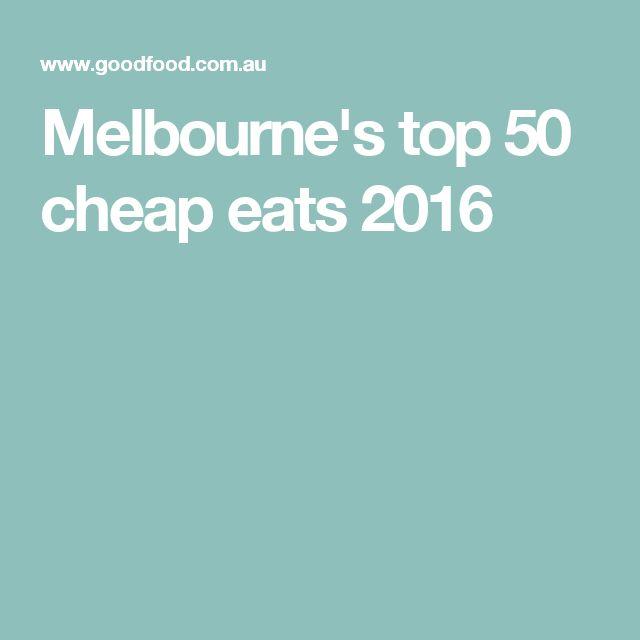 Melbourne's top 50 cheap eats 2016