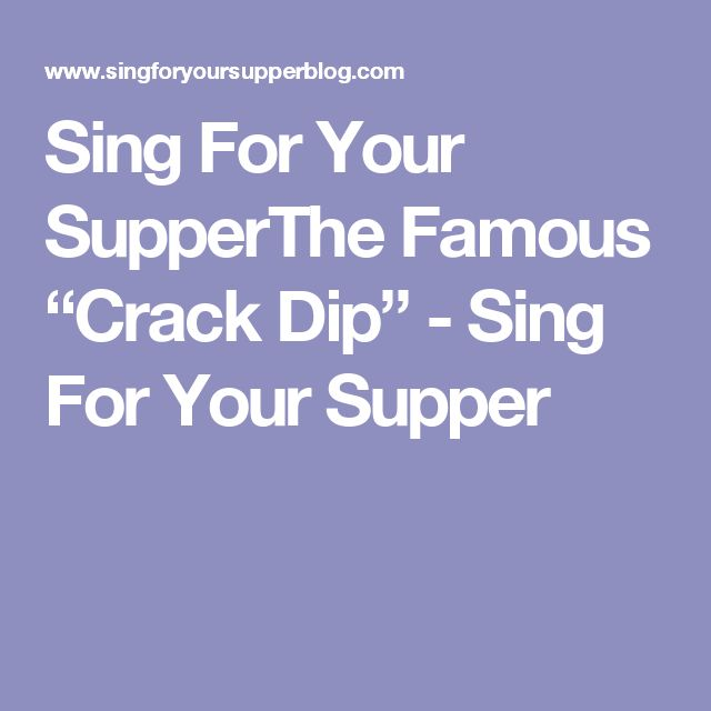 "Sing For Your SupperThe Famous ""Crack Dip"" - Sing For Your Supper"