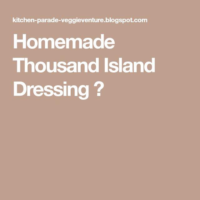 Homemade Thousand Island Dressing ♥