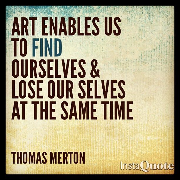art enables us to find - capable art quotes - Quotes Jot - Mix Collection of Quotes