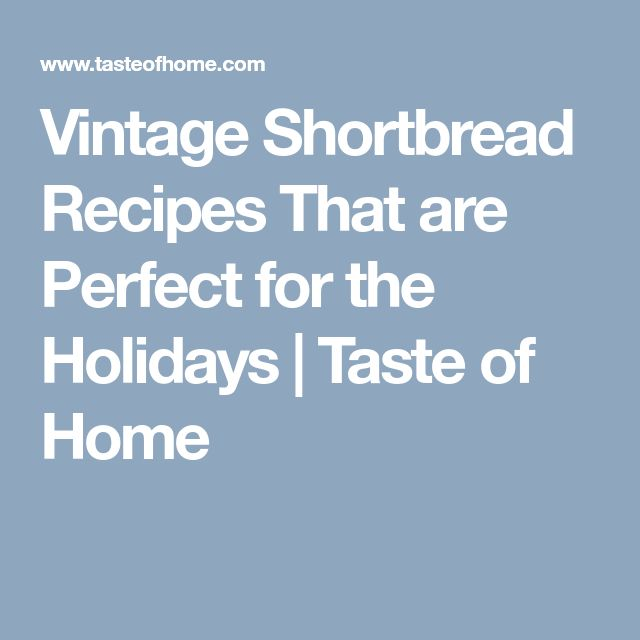Vintage Shortbread Recipes That are Perfect for the Holidays | Taste of Home