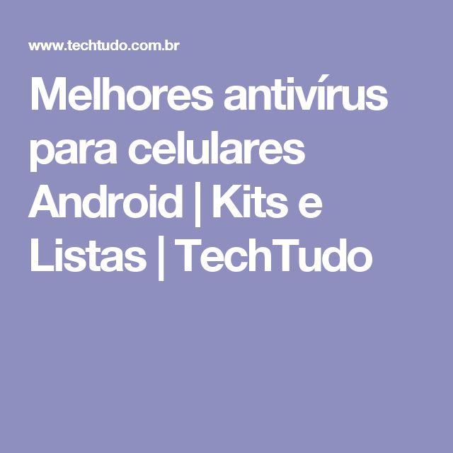 Melhores antivírus para celulares Android | Kits e Listas | TechTudo
