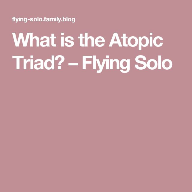 What is the Atopic Triad? – Flying Solo