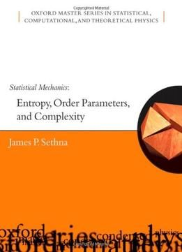 Statistical Mechanics: Entropy Order Parameters And Complexity
