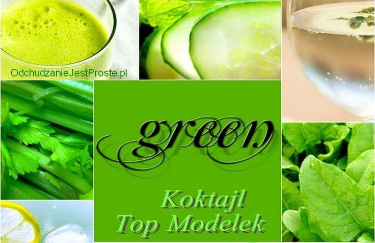 Zielony Koktajl Super Modelek  odchudza i oczyszcza organizm
