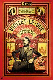 Viollet-le-Duc, les visions d'un architecte jeudi 20 novembre 2014 - lundi 09 mars 2015 Cite de l'architecture