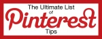 The Ultimate List of Pinterest Tips from Blogging with Amy.  Amy has a series of terrific articles and tips on Pinterest which are very helpful.