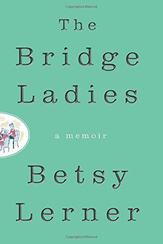 The Bridge Ladies: A Memoir by Betsy Lerner http://www.amazon.com/dp/0062354469/ref=cm_sw_r_pi_dp_7Qgmxb0RFZV06