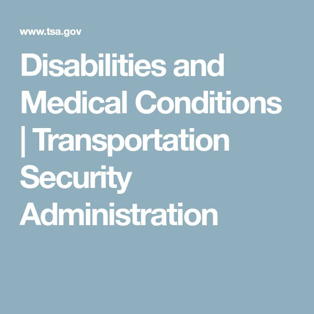 Disabilities and Medical Conditions | Transportation Security Administration