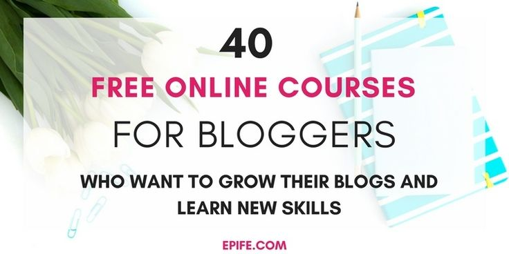 40 Free online courses for bloggers who want to learn new skills and grow their blogs, free online courses, free courses for entrepreneurs, blogging course for bloggers, free online courses for social media, free online blogging courses, free online classes for bloggers. blogging courses free, web design free courses online, website traffic free courses online, starting a blog course, beginners courses for bloggers, free online course for bloggers, entrepreneurs and business.