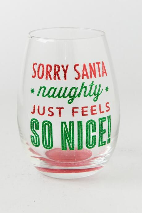 Red and Green Glitter Sorry Santa Stemless Wine Glass $6.98                      $14.00                                                                                                                                                                                 More