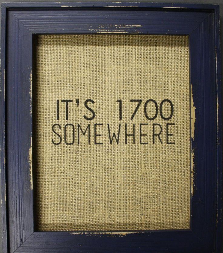 It's 1700 Somewhere Burlap Print, Military Family Gift, Family Print, Birthday Gift, Funny Bar Sign by MilsoMade on Etsy https://www.etsy.com/listing/216145098/its-1700-somewhere-burlap-print-military