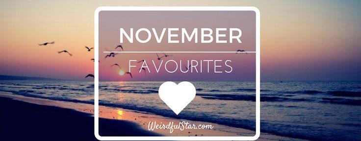 ♥  November favourites http://www.weirdfulstar.com/inspiration/%e2%99%a5-november-favourites#november #favourites #tips #lblogger #dublin
