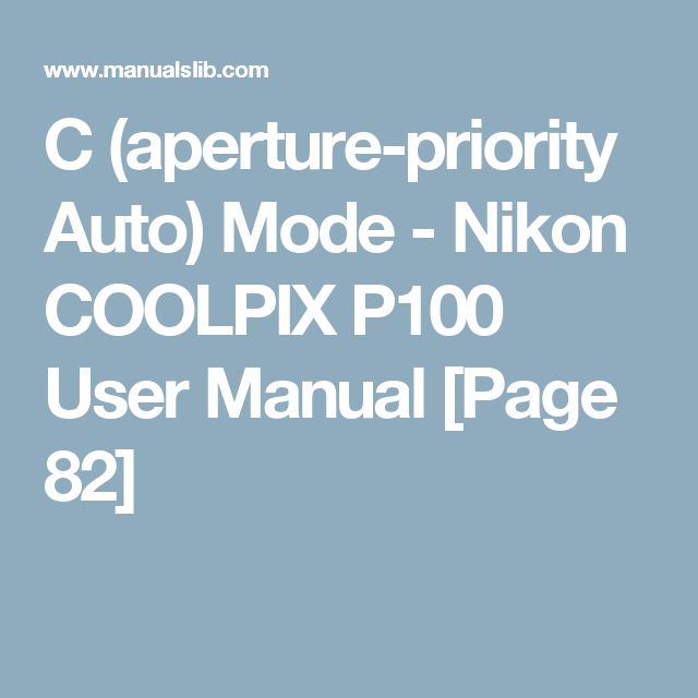 C (aperture-priority Auto) Mode - Nikon COOLPIX P100 User Manual [Page 82]