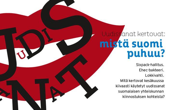 Uudissanat kertovat: Mistä Suomi puhuu? Sixpack-hallitus. Ehec-bakteeri. Lokkivahti. Mitä kertovat kesäkuussa kiivaasti käytetyt uudissanat suomalaisen yhteiskunnan kiinnostuksen kohteista?