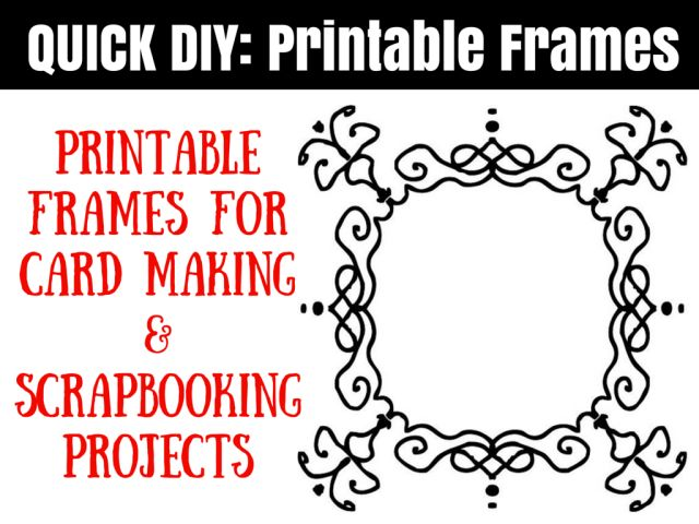 Free Printable Frames for Scrapbooks and Card Making Projects: Free Printable Frames for Scrapbooks and Card Making Projects