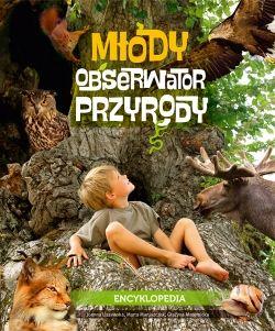 Młody Obserwator Przyrody. Encyklopedia - Multicobooks.pl