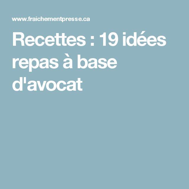 Recettes : 19 idées repas à base d'avocat