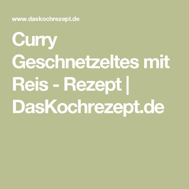 Curry Geschnetzeltes mit Reis | Rezept | Geschnetzeltes mit reis ...