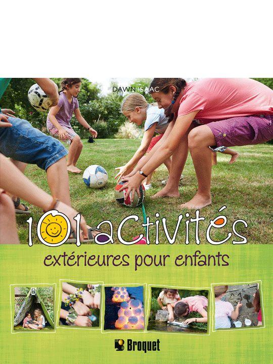 101 activités extérieures pour enfants - broquet