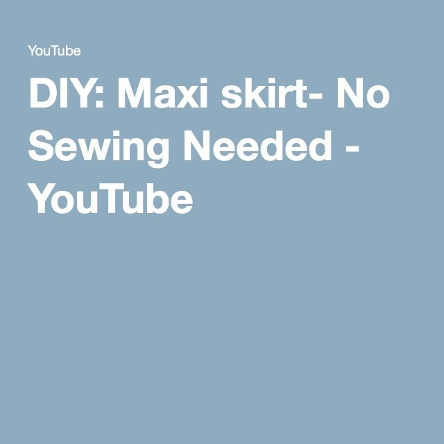DIY: Maxi skirt- No Sewing Needed - YouTube