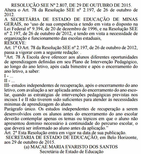 Sind-UTE Governador Valadares: RESOLUÇÃO SEE Nº 2.807, DE 29 DE OUTUBRO DE 2015. ( Os estudos independentes de recuperação a serem desenvolvidos com os alunos antes do encerramento do ano escolar )