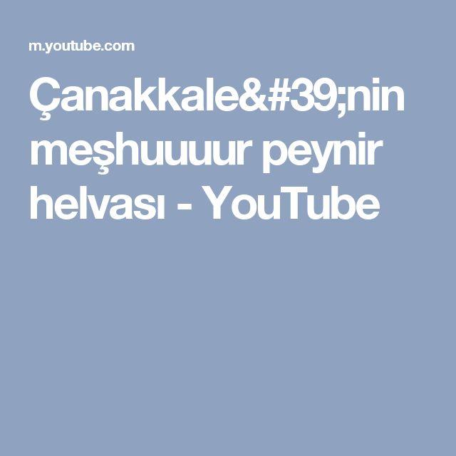 Çanakkale'nin meşhuuuur peynir helvası - YouTube