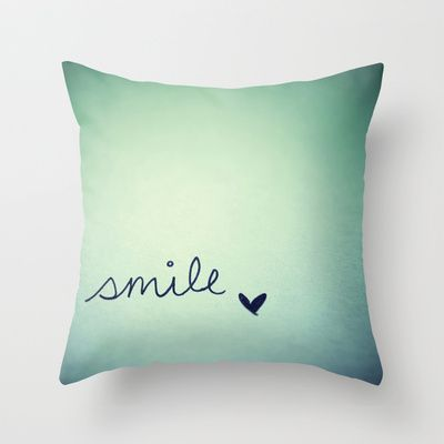 s  m  i  l  e  Throw Pillow by Rubybirdie - $20.00