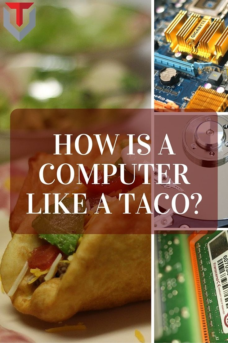 What do a #computer and a #taco have in common? Our very own TacoBloga is here to show you in her latest blog post!  #technology #food