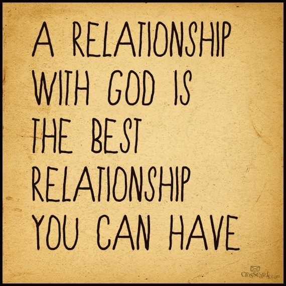 God As The Center Of Relationships Quotes: A Relationship With God Is The Best Relationship You Can