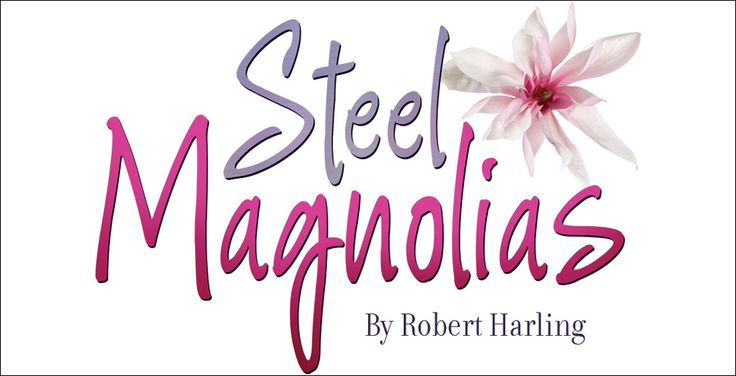 "The Firehouse Theatre Opens 2016 Season With ""Steel Magnolias"" Jan. 28 – Feb. 7"