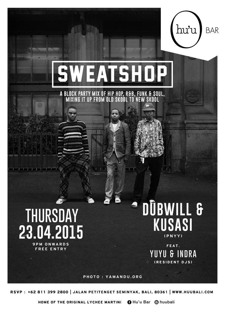 #huubar #sweatshop #dubwill #kusasi #party #typography #graphicdesign #flyer #hiphop #yamanduroos