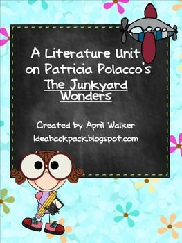 A Literature Unit for Patricia Polacco's Junkyard Wonders