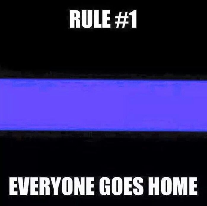 RULE #1 EVERYONE GOES HOME  Law Enforcement Today www.lawenforcementtoday.com