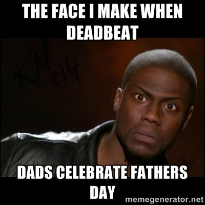 Kevin Hart Wait - The face I make when Deadbeat  DADS CELEBRATE FATHERS DAY