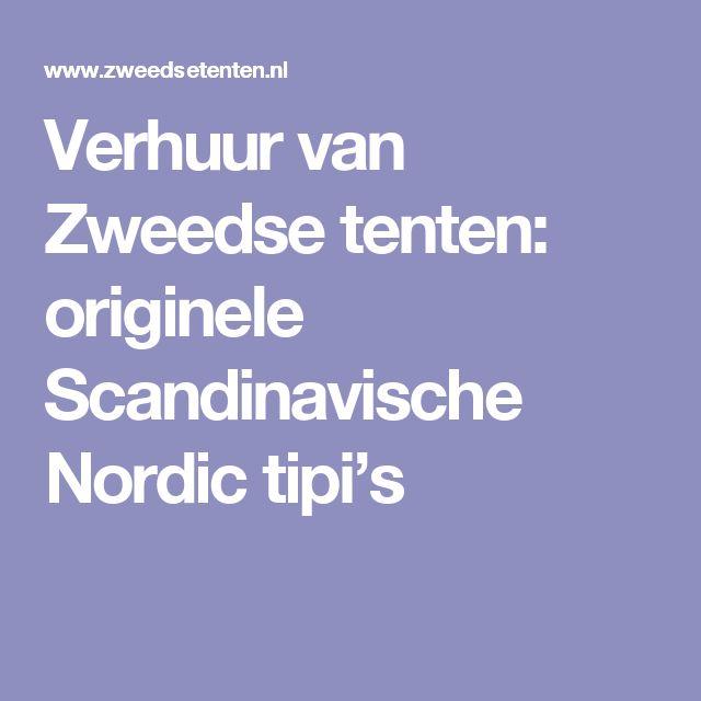 Verhuur van Zweedse tenten: originele Scandinavische Nordic tipi's