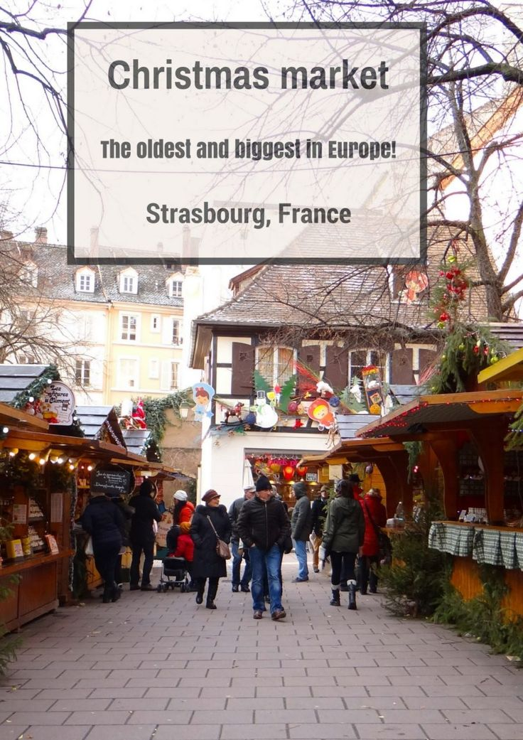 Christmas market in Strasbourg, France the oldest and