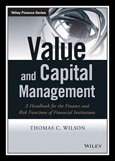Value and Capital Management: A Handbook for the Finance and Risk Functions of Financial Institutions (The Wiley Finance Series) 1st Edition