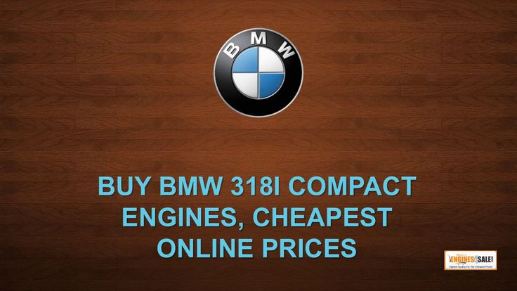 BUY BMW 318I COMPACT ENGINES, CHEAPEST ONLINE PRICES | Engines for Sale |