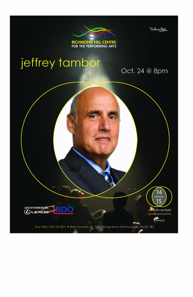 Jeffrey Tambor  Friday October 24, 2014 @8pm Veteran of film, television, and the Broadway stage, Jeffrey Tambor is one of the most iconic and respected character actors of our generation. Best known for his roles on The Larry Sanders Show and Arrested Development , Jeffery Tambor is a man of many talents. A gifted storyteller, his hilarious and inspiring performance is interactive, humorous, real, and most importantly, relatable.  www.thegrouptixcompany.com